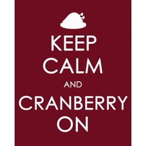 Keep_Calm_and_CRANBERRY_On_printable